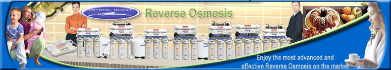 Crystal Quest home use Reverse Osmosis / RO water filters, water purifiers and water sanitizers. Desalination of salt water for healthy drinking water with RO water filter systems.