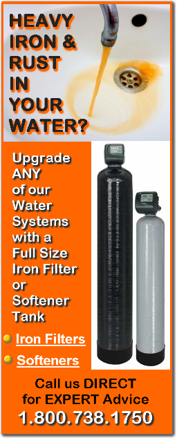 Remove Iron and Rust from your water with our Full Size Iron Filtering Systems